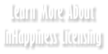 Learn More About InHappiness Licensing